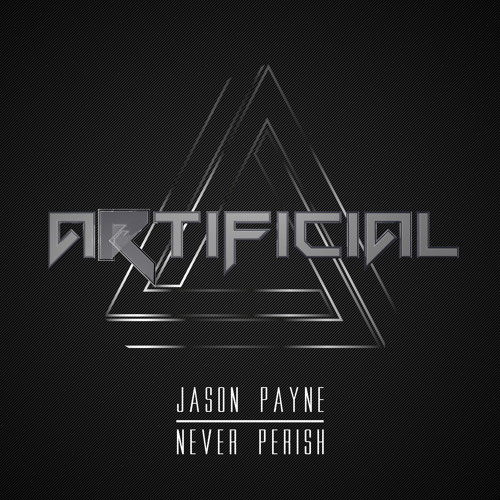 Jason Payne - Never Perish (FREE PROMO DOWNLOAD! FULL VERSION OUT NOW ON ARTIFICIAL RECORDS)