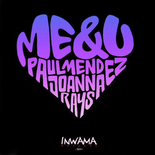 Paul Mendez Feat. Joanna Rays - Me & U (Jimmy Onassis Remix) Preview