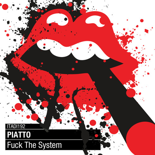 ITADI192 PIATTO - Fuck The System