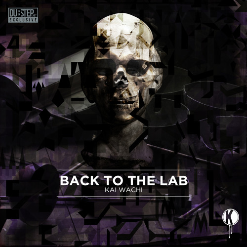 Back To The Lab by Kai Wachi - Dubstep.NET Exclusive