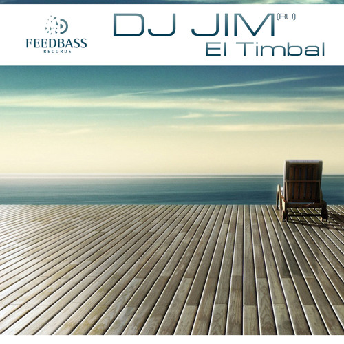 Dj Jim (RU) - El Timbal (Single) FeedBass Records [Teaser]