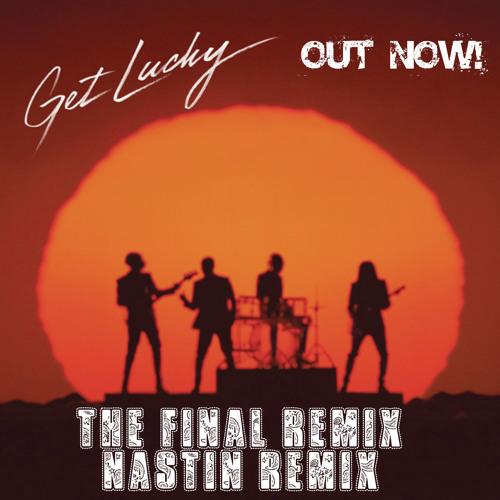 Daft Punk feat. Pharrell Williams - Get Lucky (Nastin Remix)