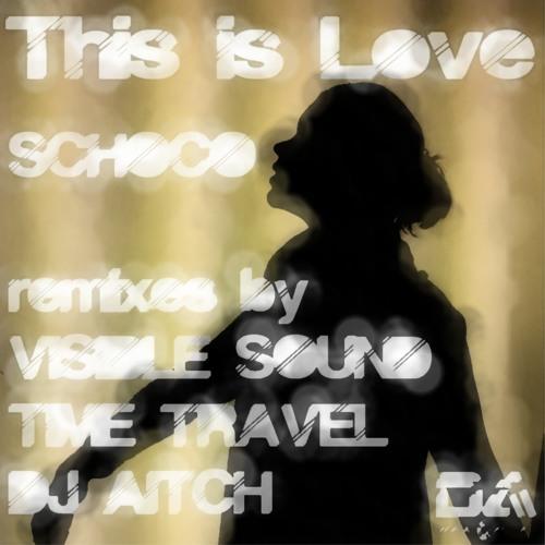 Schoco - This is Love ep [Digital Acetate]