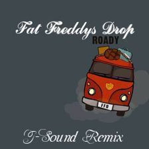 Fat Freddy's Drop - Roady ( J-Sound Remix )