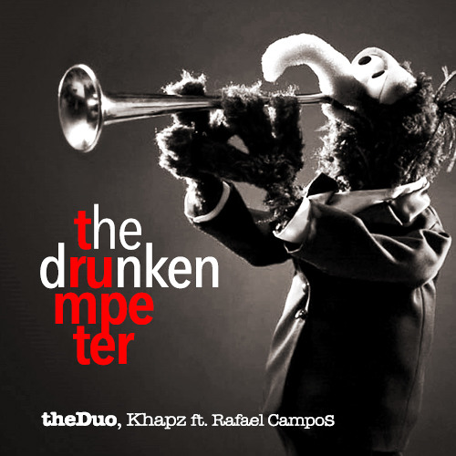 theDuo, Khapz ft. Rafael Campos - The Drunken Trumpeter (Cut)