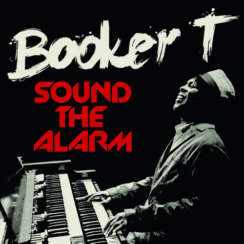 "Booker T - ""Sound The Alarm"" f. Mayer Hawthorne"