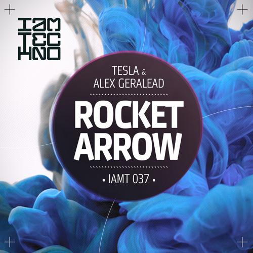 Tesla & Alex Geralead - Rocket Arrow (Original Mix) [IAMT]