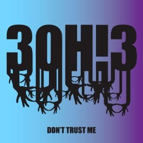 3OH!3 - Don't Trust Me (Benny Blanco Remix) [feat. Kid Cudi] Dirty