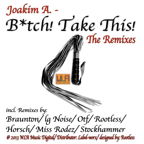 [WLADIGI0005] Joakim A. - Bitch! Take This! (Ig Noise Remix) Prew