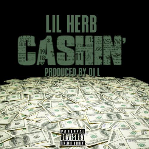 """Lil Herb- """"Cashin"""" Prod. by DJ L"""