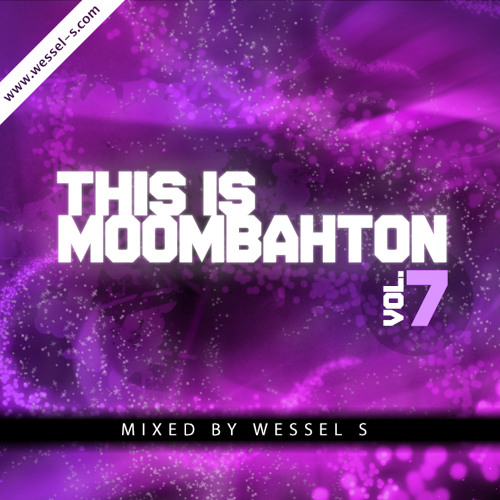 Wessel S - This is Moombahton Vol. 7