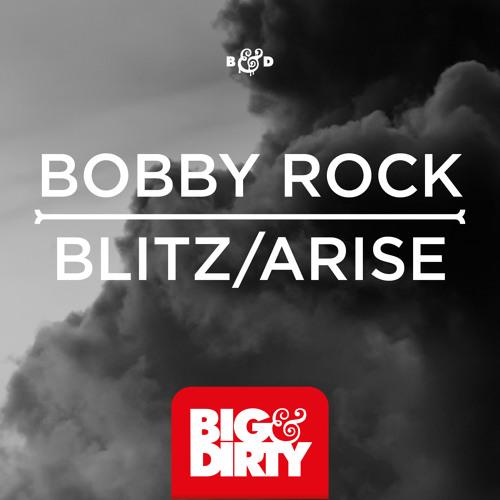 Bobby Rock - Blitz (Original Mix) (Big & Dirty Recordings) [Official Preview]