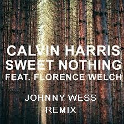 Calvin Harris ft Florence vs Johnny Wess - Sweet Nothing (Rework Tiesto Vocal) *Preview*
