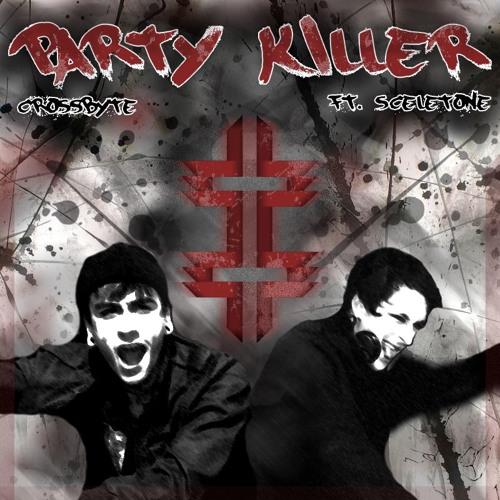 Party Killer (Timmy Teaze ReLick)- Crossbyte Feat. Scele Tone