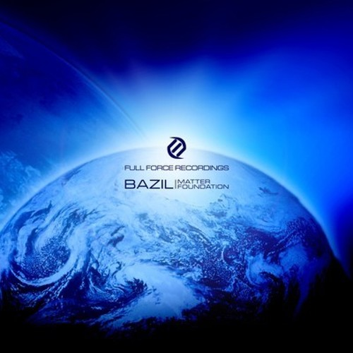 Bazil-Foundation - (Out Now - Full Force)
