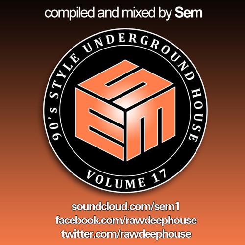Sem :: 90's Style Underground House Vol. 17