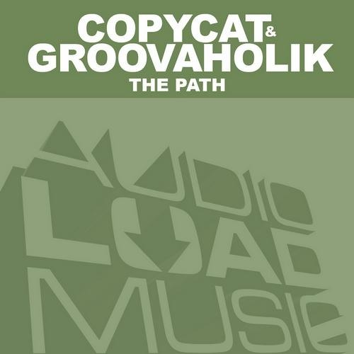 Groovaholik & Copycat - THE PATH EP (OUT NOW AT BEATPORT)