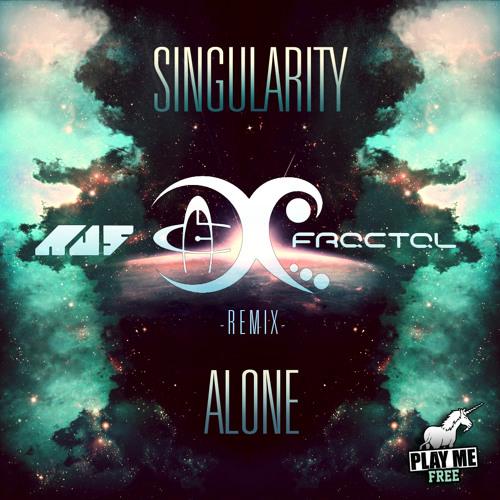 Alone by Singularity (Au5 & Fractal Remix)