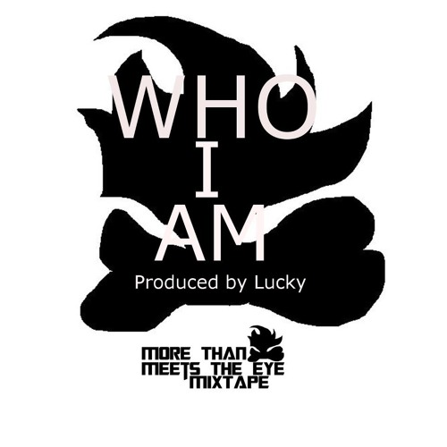 """Who I Am"" (Prod. by Lucky)"
