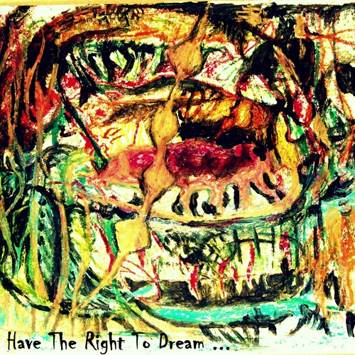 We Have The Right To Dream (For Gila)