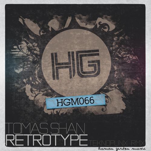 Tomas Shan - Retrotype (Teknopunx Remix)