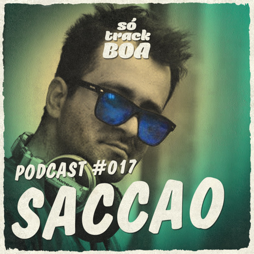 Saccao - SOTRACKBOA @ Podcast # 017