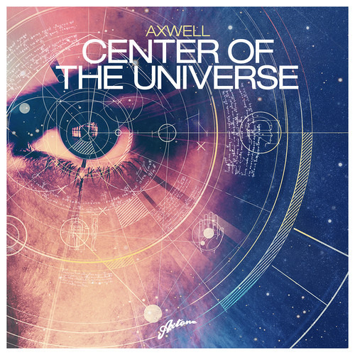 Axwell - Center Of The Universe (Remode Version)