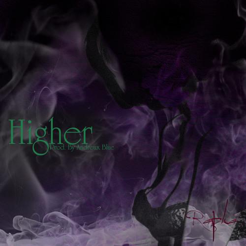 Rapha - Higher (Prod. By Andreux Blue)