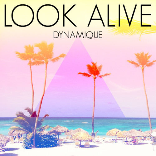 Dynamique - Look Alive