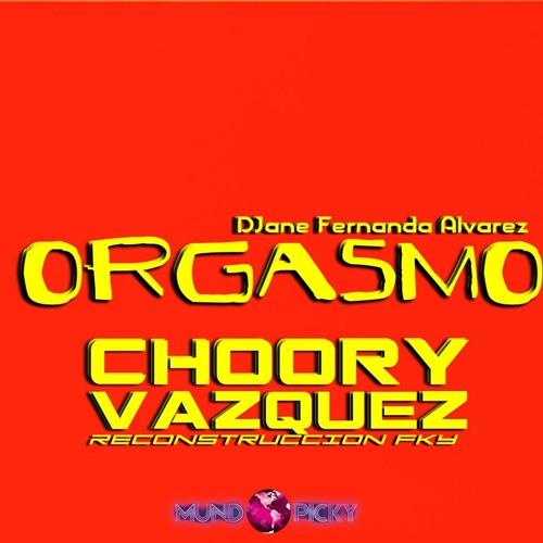 Orgasmo-DJane Fernanda(Choory Vazquez Reconstruccion fky)DEMO