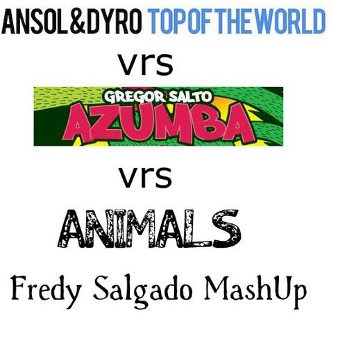 Dyro & Ansol vs Martin Garrix vrs Gregor Salto - Animals On Top Of The Azumba (Fredy Salgado MashUp)