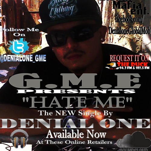 """""""Hate Me"""" By DENIAL ONE (Call in and request it on the radio 94.3fm KDUC 1-760-256-5382)"""