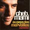 Cheb Mami - Au Pays Des Merveilles