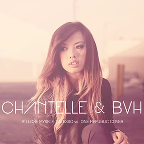 Chantelle & BVH - If I Lose Myself (One Republic vs Alesso Cover)