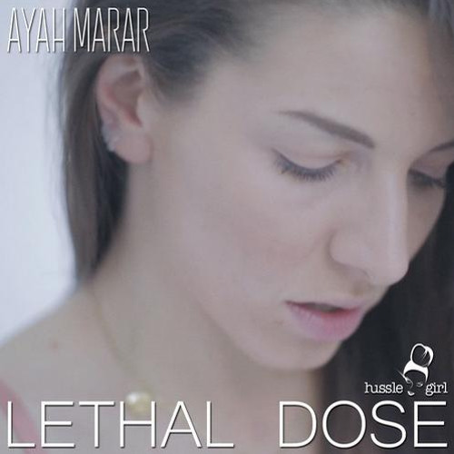Lethal Dose by Ayah Marar (Dilemn Remix)