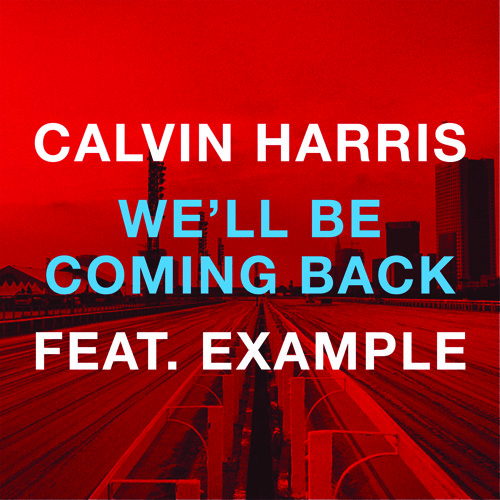 Calvin Harris - We'll Be Coming Back (feat. Example) (Infinite Faction Remix)