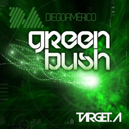 Dj Diego Americo - GreenBush #4