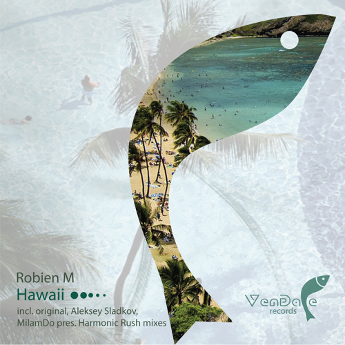 Robien M - Hawaii (Aleksey Sladkov Remix)