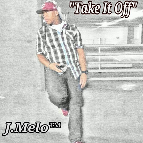 "-J.Melo™-AZ's R&B Prince Presents His 2nd Single Off his ""Room Service""Album ""Take It Off"" at Universe Surfing"