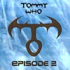 TOMMY WHO - EPISODE 2 (1999)