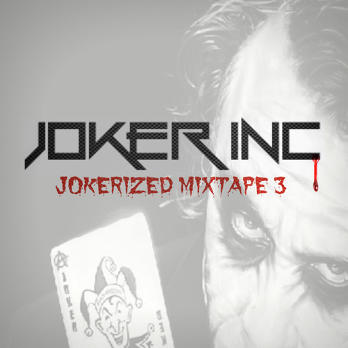 Joker Inc - Jokerized Mixtape #3 - 2013.05.24