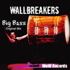 OUT NOW!!! WallBreakers - Big Bass (Original Mix)