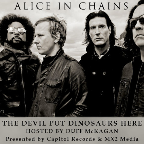 Alice In Chains: The Devil Put Dinosaurs Here, Hosted by Duff McKagan (radio version)