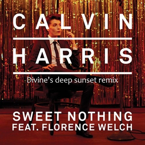 Calvin Harris ft. florence welch - sweet nothing (divine's deep sunset remix)