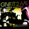Madonna - Give It To Me [Child DJ RmX]