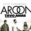 Maroon 5 - Love somebody (Tavo Arias Remix)