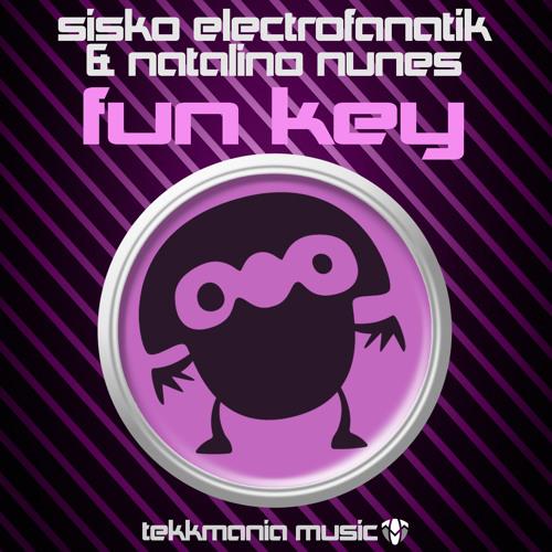 Sisko Electrofanatik & Natalino Nunes - Fun Key (George F & Tekkman Remix) Preview