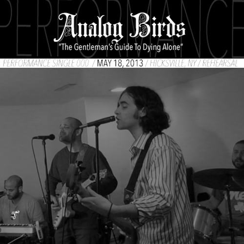 Analog Birds (Rehearsal) - The Gentleman's Guide to Dying Alone