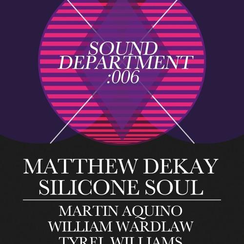 William Wardlaw - Sound Department 006 ft. Matthew Dekay & Silicone Soul