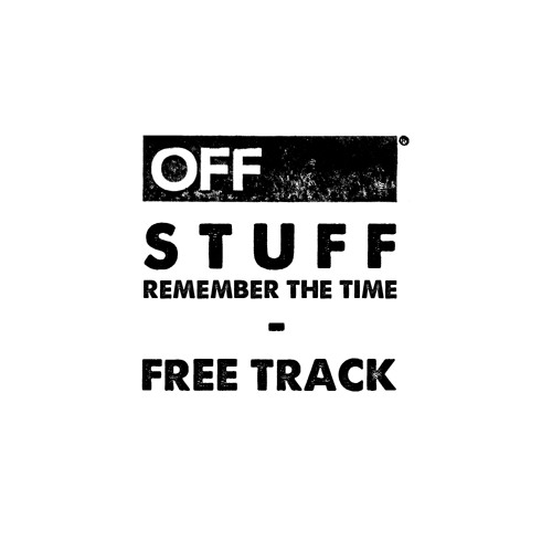 STUFF - Remember The Time - OFF_FT005 (Free Track)
